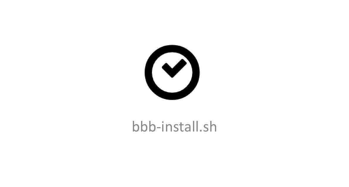 Install BigBlueButton in 15 minutes - BigBlueButton